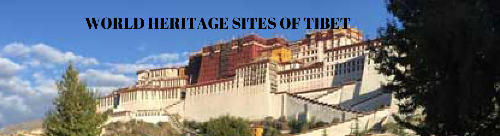 World Heritage Sites of Tibet